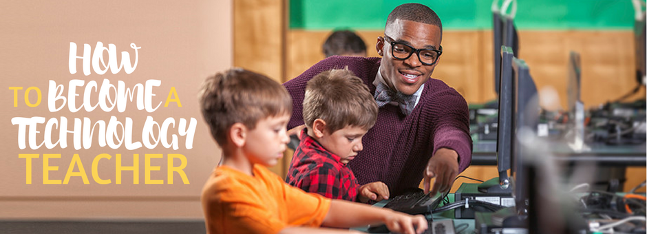 How To Become a Technology Teacher with a Master's Degree In Instructional Technology