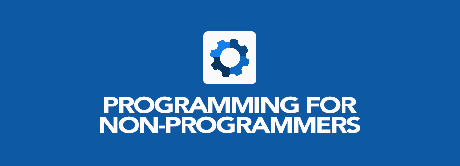 PROGRAMMING FOR NON PROGRAMMERS - Touro Graduate School of Technology