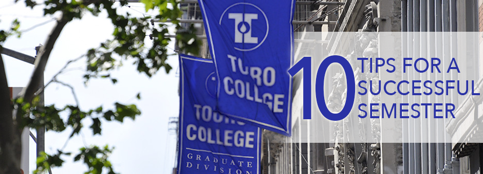 10 Tips for a Successful Semester Ahead - Touro Graduate School of Technology